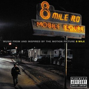 8 Mile (Music from and Inspired by the Motion Picture)