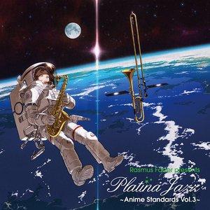 Platina Jazz - Anime Standards vol.3 -