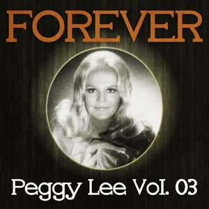 Forever Peggy Lee, Vol. 3