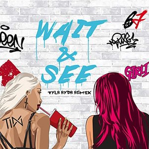 Wait & See (Tylr Rydr Remix)