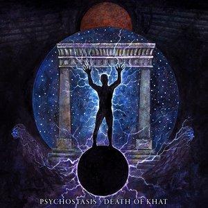 Psychostasis - Death of Khat