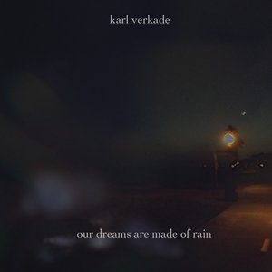Our Dreams Are Made of Rain