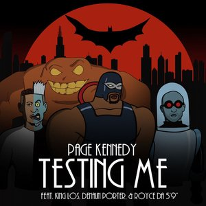 "Testing Me (feat. King Los, Denaun Porter & Royce da 5'9"")"