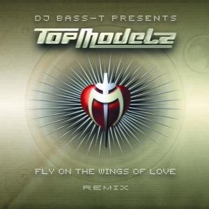 Topmodelz - Fly On The Wings Of Love