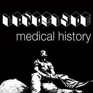 Landslide: Medical History