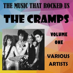 The Music That Rocked Us - The Cramps - Vol. 1