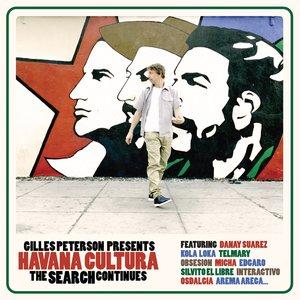 Gilles Peterson presents Havana Cultura: The Search Continues