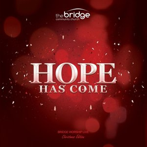 Hope Has Come (Live)