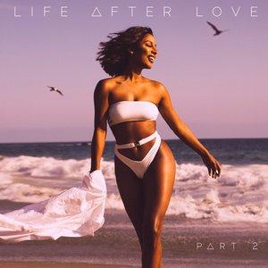 Life After Love, Pt. 2