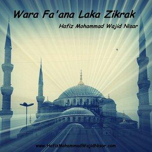 Bild für 'Wara Fa'ana Laka Zikrak - Hafiz Mohammad Wajid Nisar'