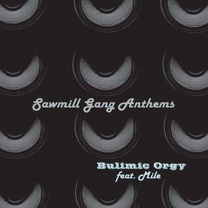 Sawmill Gang Anthems