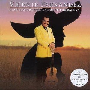 Vicente Fernandez Y Los Mas Grandes Exitos De Los Dandy's