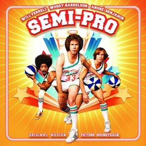 Semi-Pro - Original Motion Picture Soundtrack