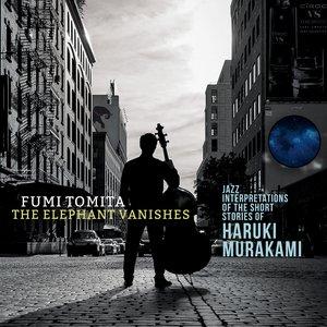 The Elephant Vanishes: Jazz Interpretations of the Short Stories of Haruki Murakami