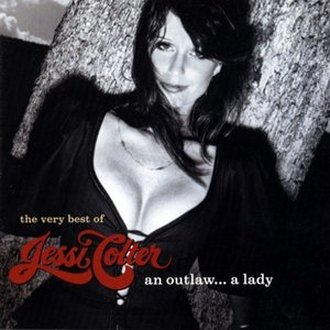 The Very Best of Jessi Colter an Outlaw...a Lady
