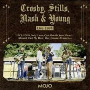 MOJO Presents: Crosby, Stills, Nash & Young Live 1974