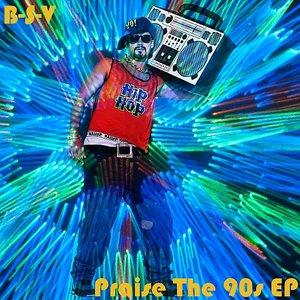 Praise The 90s EP