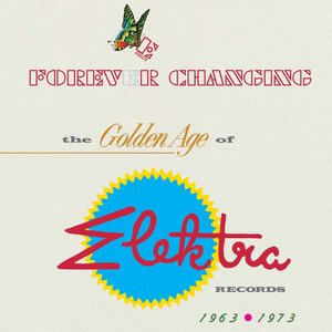 Forever Changing: The Golden Age Of Elektra Records 1963-1973