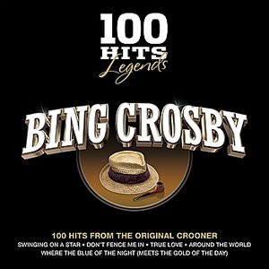 100 Hits Legends - Bing Crosby