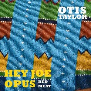 Hey Joe Opus Red Meat