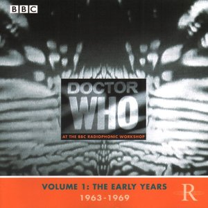 Doctor Who at the BBC Radiophonic Workshop - Volume 1: the Early Years 1963-1969