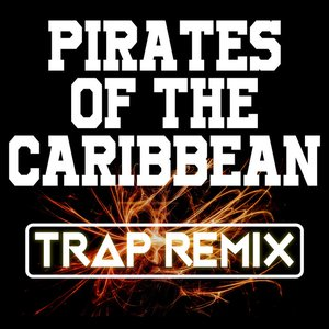 Pirates of the Caribbean (Trap Remix)