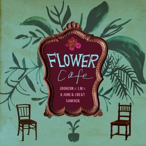 Flower Cafe (feat. Sam Ock & I.M) - Single