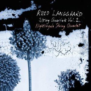 Langgaard: String Quartets, Vol. 2