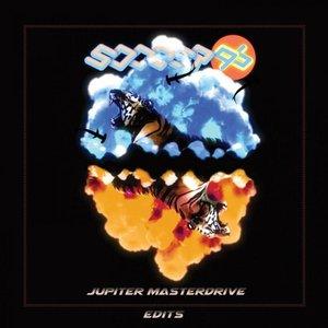 Jupiter Masterdrive Edits