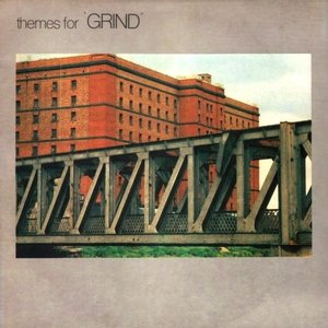 Themes for 'Grind'