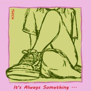 It's Always Something...