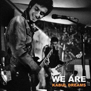 We Are Kabul Dreams