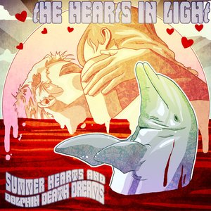 Summer Hearts and Dolphin Death Dreams