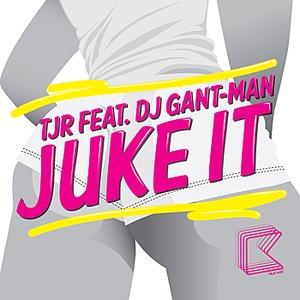 Juke It (feat. DJ Gant-Man)