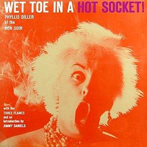 Wet Toe In A Hot Socket
