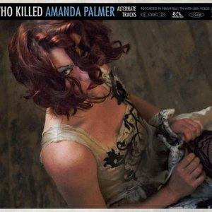 Who Killed Amanda Palmer (Alternate Tracks)