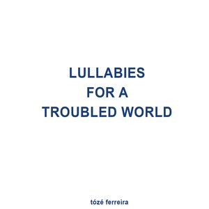 Lullabies for a Troubled World