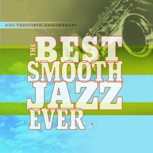 The Best Smooth Jazz Ever