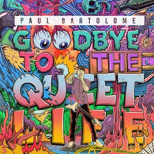 Goodbye to the Quiet Life
