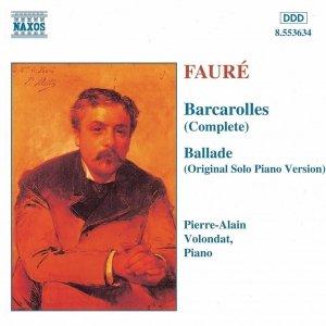 FAURE: Barcarolles (Complete) / Ballade, Op. 19