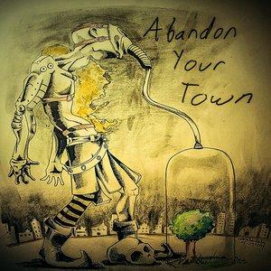 Abandon Your Town - Single