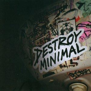 Destroy Minimal