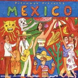 Image for 'Putumayo Presents: Mexico'