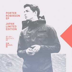 Porter Robinson EP (Japan Limited Edition)