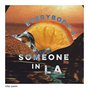 Everybody's Someone in LA