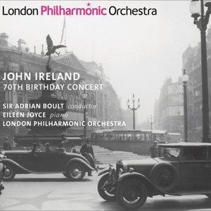 Ireland, J.: Piano Concerto / These Things Shall Be / A London Overture (70Th Birthday Concert) (E.Joyce, Llewellyn, London Philharmonic, Boult)(1949)