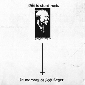 This is Stunt Rock Volume One: In Memory of Bob Seger