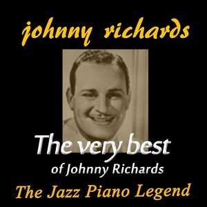 The Very Best of Johnny Richards (The Jazz Piano Legend)