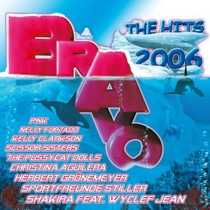 Bravo The Hits 2006 - Swiss Edition