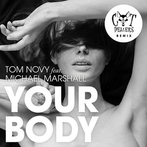 Your Body (feat. Michael Marshall) [Cat Dealers Remix]
